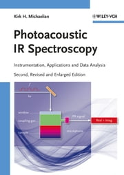 Photoacoustic IR Spectroscopy - Instrumentation, Applications and Data Analysis ebook by Kirk H. Michaelian