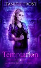 Temptation - Immortal Soulless, #5 ebook by