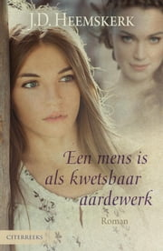Een mens is als kwetsbaar aardewerk ebook by Kobo.Web.Store.Products.Fields.ContributorFieldViewModel