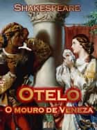 Otelo, O Mouro de Veneza ebook by William Shakespeare