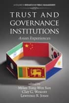 Trust and Governance Institutions ebook by Clay Wescott,Lawrence R. Jones,Yilin Sun