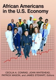 African Americans in the U.S. Economy ebook by Cecilia A. Conrad,John Whitehead,Patrick L. Mason,James Stewart