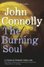 The Burning Soul - A Charlie Parker Thriller: 10 ebook by John Connolly