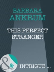 This Perfect Stranger (Mills & Boon Intrigue) ebook by Barbara Ankrum
