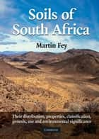 Soils of South Africa ebook by Martin Fey,Jeff Hughes,Jan Lambrechts,Antoni Milewski,Anthony  Mills