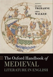 The Oxford Handbook of Medieval Literature in English ebook by Elaine Treharne,Greg Walker