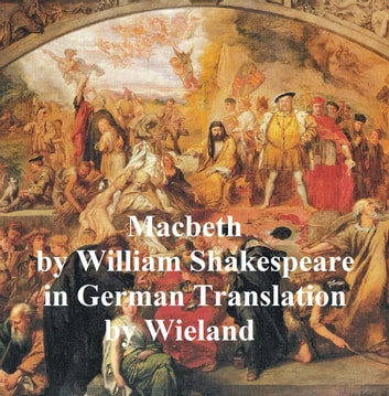 Macbeth, in German translation (Wieland) ebook by William Shakespeare