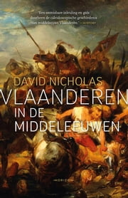 Vlaanderen in de middeleeuwen ebook by David Nicholas