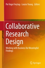 Collaborative Research Design - Working with Business for Meaningful Findings ebook by Louise Young, Per Vagn Freytag