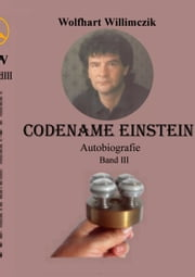 Codename Einstein - Band III - Im Exil ebook by Wolfhart Willimczik