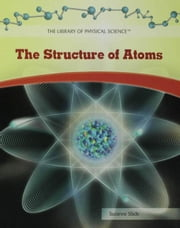 The Structure of Atoms ebook by Slade, Suzanne