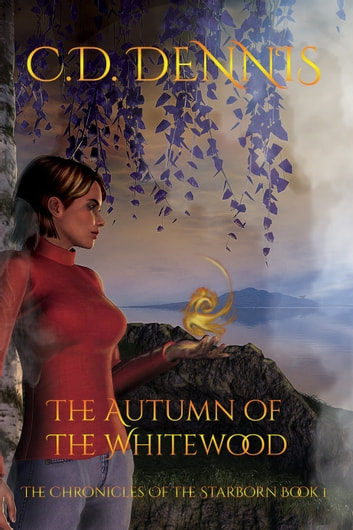 The Autumn of the Whitewood ebook by CD Dennis