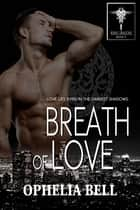 Breath of Love ebook by Ophelia Bell
