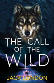 The Call of the Wild ebook by Jack London, Digital Fire