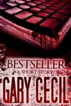 Bestseller: A Short Story ebook by Gary Cecil