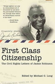 First Class Citizenship - The Civil Rights Letters of Jackie Robinson ebook by