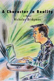 A Character in Reality ebook by Nicholas Bridgman
