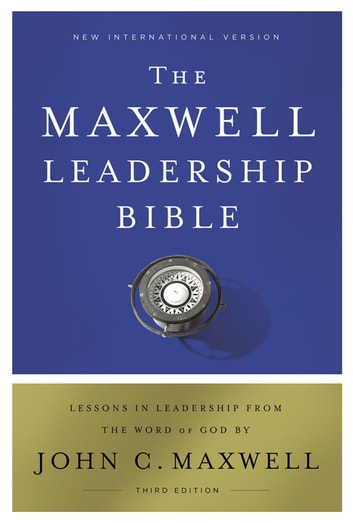 NIV, Maxwell Leadership Bible, 3rd Edition, Ebook - Holy Bible, New International Version eBook by John C. Maxwell,Thomas Nelson