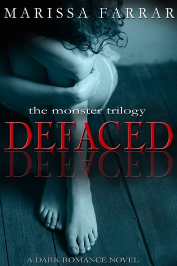 Defaced - A Dark Romance Novel ebook by Marissa Farrar