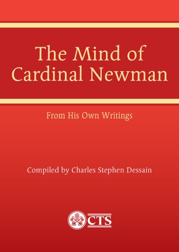 Mind of Cardinal Newman - From His Own Writings ebook by Charles Stephen Dessain