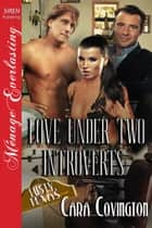 Love Under Two Introverts ebook by Cara Covington