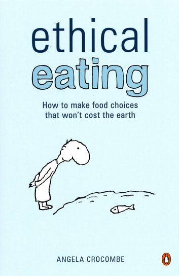 Ethical Eating ebook by Angela Crocombe