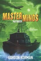Masterminds: Payback ebook by Gordon Korman