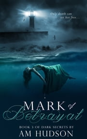 Mark of Betrayal ebook by A. M. Hudson