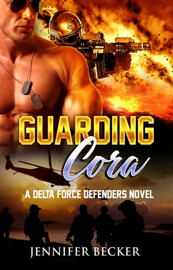 Guarding Cora - Delta Force Defenders ebook by Jennifer Becker