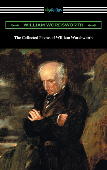The Collected Poems Of William Wordsworth With An Introduction By John Morley
