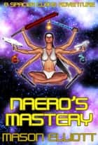 Naero's Mastery ebook by Mason Elliott