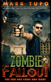 Zombie Fallout 4: The End...Has Come and Gone ebook by Mark Tufo