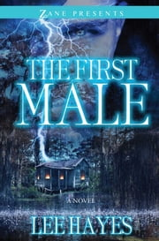 The First Male - A Novel ebook by Lee Hayes