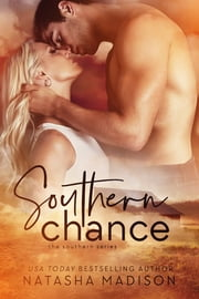 Southern Chance (The Southern Series Book 1) eBook by Natasha Madison