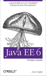 Java EE 6 Pocket Guide ebook by Arun Gupta