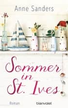 Sommer in St. Ives - Roman ebook by Anne Sanders