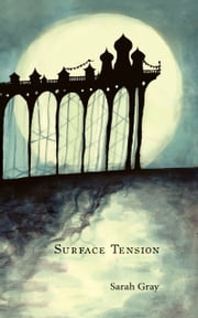 Surface Tension ebook by Sarah Gray