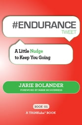 #ENDURANCE tweet Book01 - A Little Nudge to Keep You Going ebook by Jarie Bolander