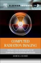 Computed Radiation Imaging ebook by Esam M A Hussein