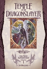 Temple of the Dragonslayer - Dragonlance: The New Adventures, Volume Three ebook by Tim Waggoner