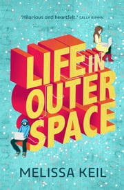 Life in Outer Space ebook by Keil, Melissa