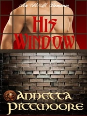 His Window ebook by Annetta Pittmoore