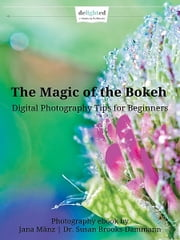 The Magic of the Bokeh ebook by Jana Mänz