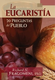 La Eucaristía ebook by Fragomeni, Richard