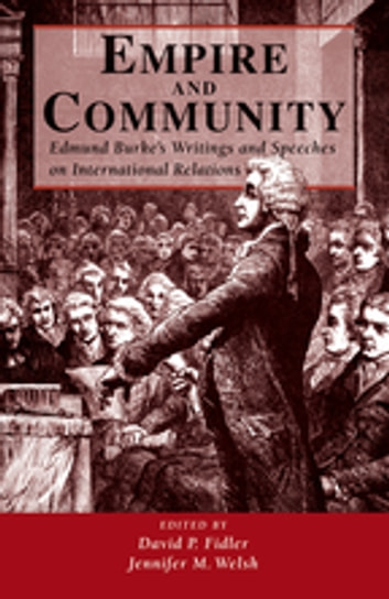Empire And Community - Edmund Burke's Writings And Speeches On International Relations ebook by David P. Fidler