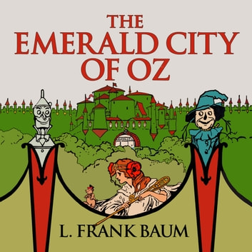 The Emerald City of Oz audiobook by L. Frank Baum