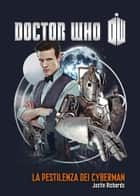 Doctor Who - La pestilenza dei Cyberman ebook by Justin Richards
