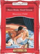Have Bride, Need Groom (Mills & Boon Vintage Desire) ebook by Maureen Child