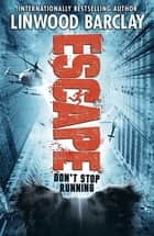 Escape - Book 2 ebook by Linwood Barclay