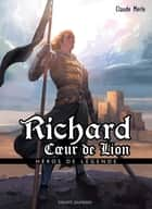 Richard Coeur de Lion ebook by Claude Merle